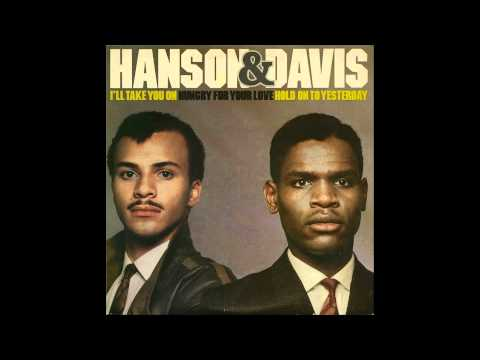 Hanson & Davis - Hungry For Your Love