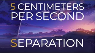 5 Centimeters Per Second - Separation