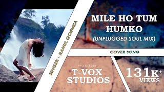 MILE HO TUM HUMKO | FEVER | COVER | Ft. SHAKTI MOHAN | 2016