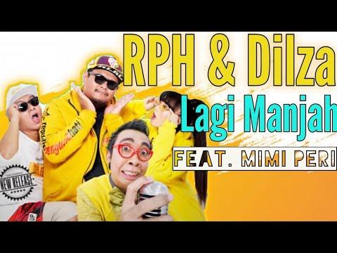 Download RPH & Dilza - Lagi Manjah feat. Mimi Peri Rilis Lagu Terbaru #newrelease Mp4 baru