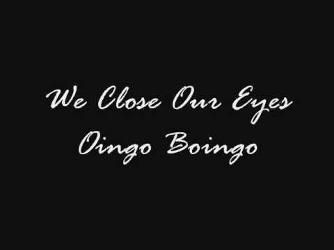 We Close Our Eyes - Oingo Boingo (Lyrics)