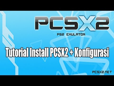 Tutorial Install PCSX2 Emulator PS2 + Konfigurasi