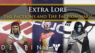 Destiny Lore - The Factions and the Faction Wars (Extra Lore)