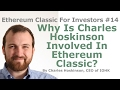 Ethereum Classic For Investors #14 - Why Is Charles Hoskinson Involved In Ethereum Classic?