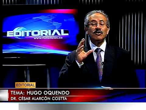 EDITORIAL LUNES 18 AGOSTO 2014. TEMA: HUGO OQUENDO