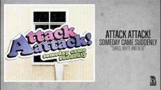 Watch Attack Attack Shred White And Blue video