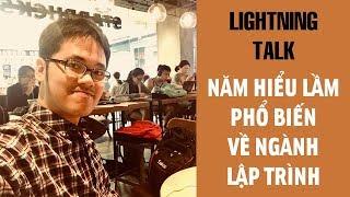 Lightning Talk Kì 13 - Năm hiểu lầm phổ biến về ngành lập trình