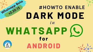 How to Enable Dark Mode in Whatsapp for Android   Tutorial Video - #HowTo   #WhatsappBeta v2.20.13