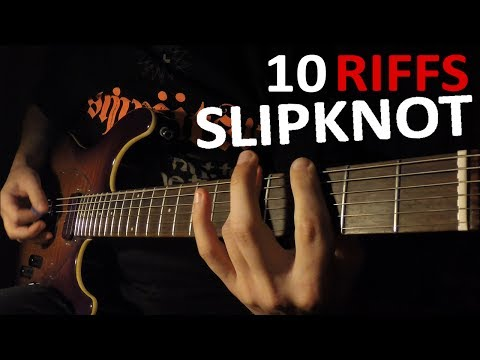TOP 10 SLIPKNOT RIFFS