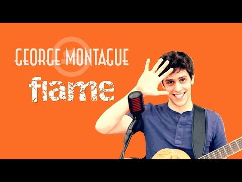 George Montague - Flame