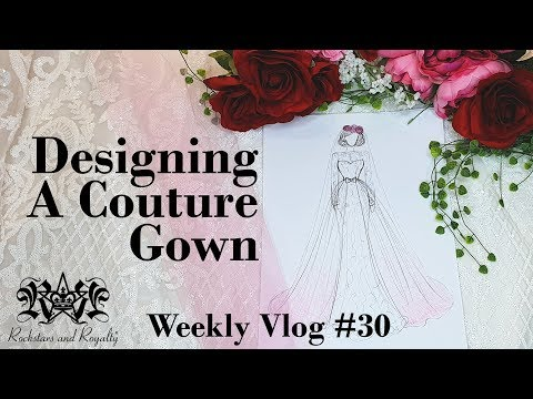 Rockstars and Royalty Weekly Vlog #30 | Coeliacs Disease and Designing A Couture Gown