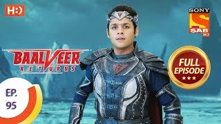 Baalveer Returns - Ep 95 - Full Episode - 20th January 2020