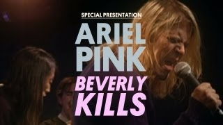 Pink Video - Ariel Pink's Haunted Graffiti - Beverly Kills - Special Presentation