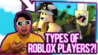 THE 5 TYPES OF ROBLOX PLAYERS!!! | Roblox REACTION!
