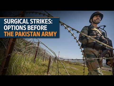 Surgical strikes: Options before the Pakistan army | Video