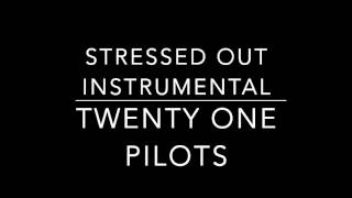 Twenty One Pilots Stressed Out Official Instrumental Version