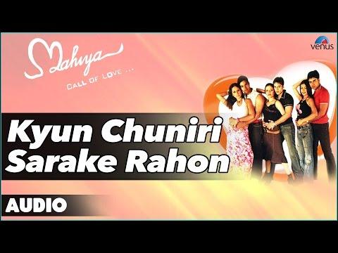 Mahiya : Kyun Chuniri Sarake Rahon Full Audio Song | Gaurav...
