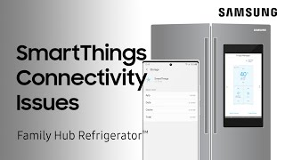 01. Troubleshoot your SmartThings connection on your Family Hub fridge | Samsung US