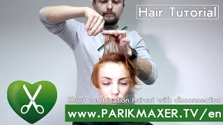 Short combination haircut with disconnection. parikmaxer.tv USA