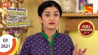 Taarak Mehta Ka Ooltah Chashmah - Ep 2621 - Full Episode - 12th December, 2018