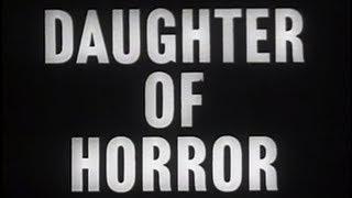 Daughter of Horror (1955) [Film Noir] [Horror] [Mystery]