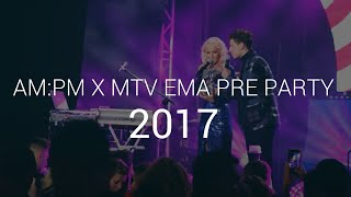 AM:PM na MTV EMA Pre party 2017