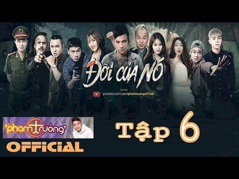 Đời Của Nó |Tập 6 - Full - Phim Hay 2017 (4K) - Phạm Trưởng [ Official ] thumbnail
