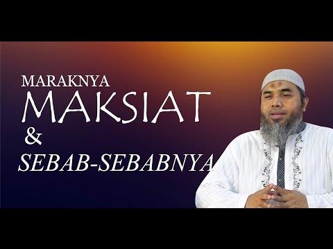 Maraknya Maksiat & Sebab-Sebabnya - Ustadz Afifi Abdul Wadud, BA
