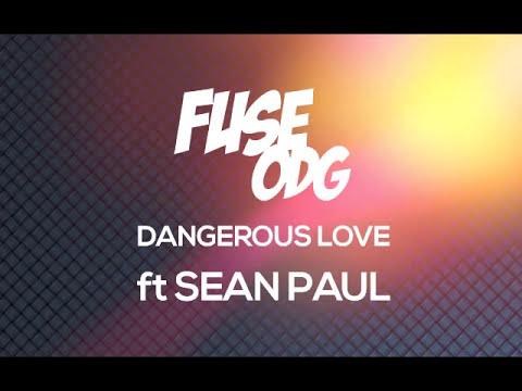 Fuse ODG - Dangerous Love (ft. Sean Paul)