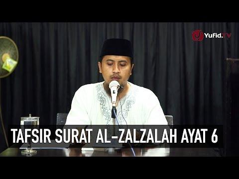 Kajian Tafsir Al Quran: Tafsir Surat Al Zalzalah Ayat 6 - Ustadz Abdullah Zaen, MA