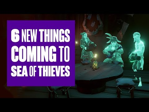 6 New Things Coming to Sea of Thieves (That Weren't in the Beta)