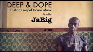Christian House Music  Mix by JaBig (Playlist: Spiritual Gospel DJ set)