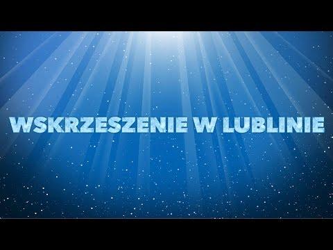 Wskrzeszenie w Lublinie.