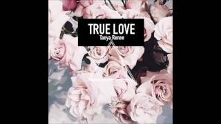 TRUE LOVE - Tanya Renee