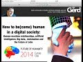 Being Human In A Digital Society: my presentation Future Day 2014 Istanbul: TURKISH DUB VERSION