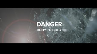 DANGER - Body To Body