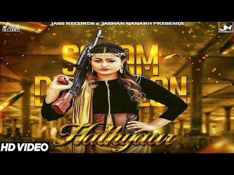Hathyaar | ( Full HD)  | Sanam Dhillon| New Punjabi Songs 2017 | Latest Punjabi Songs 2017
