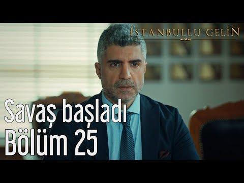 İstanbullu Gelin 25. Bölüm - Savaş Başladı