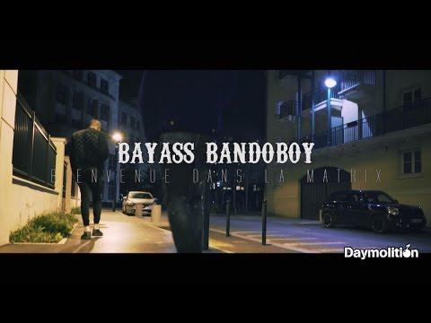 Bayass Bandoboy - Bienvenue dans La Matrix - Daymolition