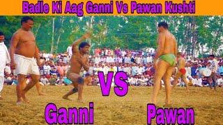 Ganni Pehlwan Vs Pawan Pehlwan Kushti Dangal Maha Mukbala Yamuna Nagar Haryana || Badle Ki Aag