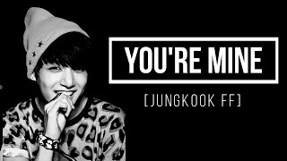 [Jungkook FF] You're Mine :Ep 01 -Toy