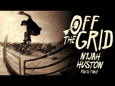 Nyjah Huston - Off The Grid