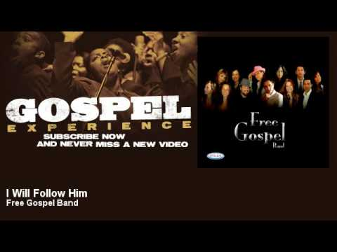 Free Gospel Band - I Will Follow Him - Gospel