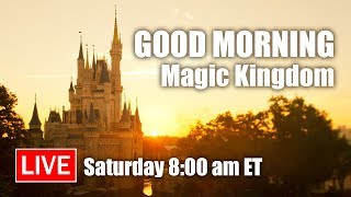 🔴 Live: Good Morning From Magic Kingdom | Walt Disney World Live Stream