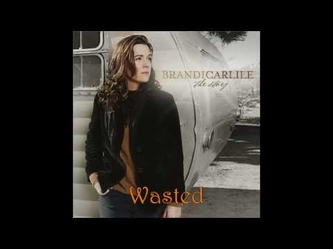 Brandi Carlile - Wasted