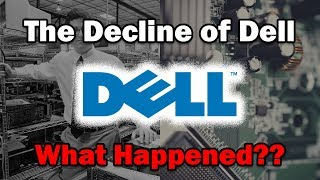 The Decline of Dell...What Happened?