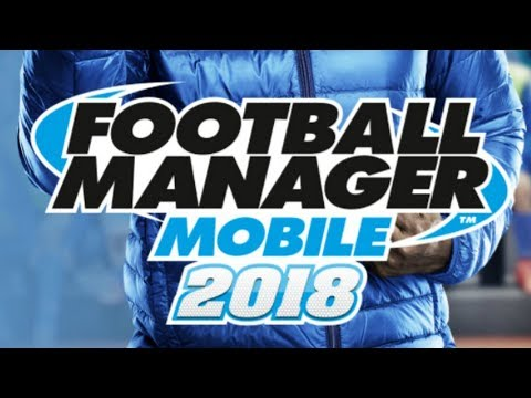 Football Manager Mobile 2018   First Look & Review of FMM18
