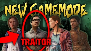 NEW TRAITOR GAME MODE! - DEAD BY DAYLIGHT