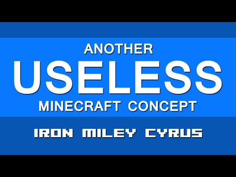 Another Useless Minecraft Concept #3 Iron Miley Cyrus