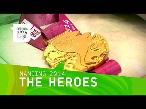 The Heroes of Nanjing | Nanjing 2014 Youth Olympic Games